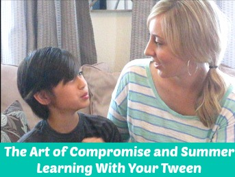 The art of compromise and summer learning with your tween snapshot -1